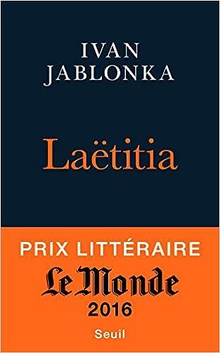Laëtitia ou la fin des hommes (Rentrée Littéraire 2016) - Prix Le Monde 2016