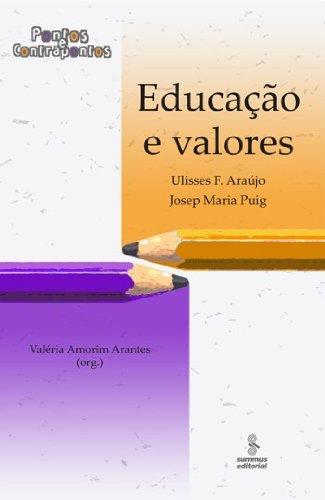 Educação e Valores. Pontos e Contrapontos