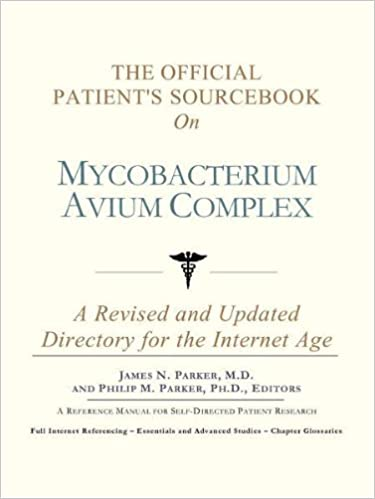 The Official Patient's Sourcebook on Mycobacterium Avium Complex: A Revised and Updated Directory for the Internet Age