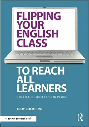 Amazon flipping your english class to reach all learners flipping your english class to reach all learners strategies and lesson plans 1st edition fandeluxe Image collections