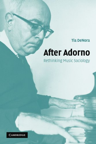 After Adorno: Rethinking Music Sociology -