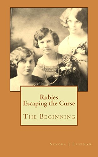 Rubies - Escaping the Curse: The Beginning (Rubies Family Saga Book 1)