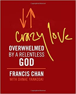 Crazy Love (Miniature Edition): Overwhelmed by a Relentless God ...