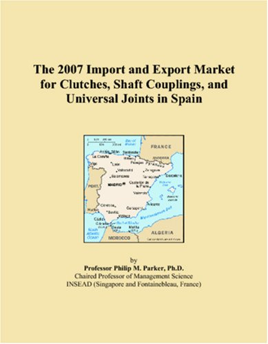 The 2007 Import and Export Market for Clutches, Shaft Couplings, and Universal Joints in Spain - Universal Couplings