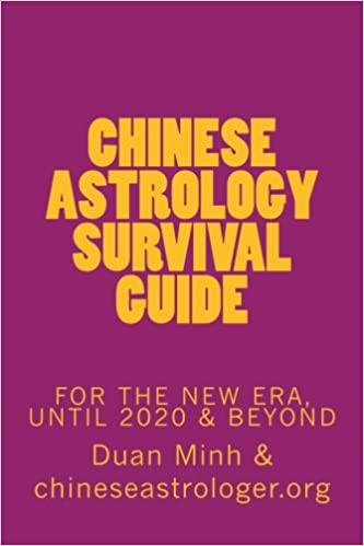 Chinese Astrology Survival Guide: For The New Era, Until 2020