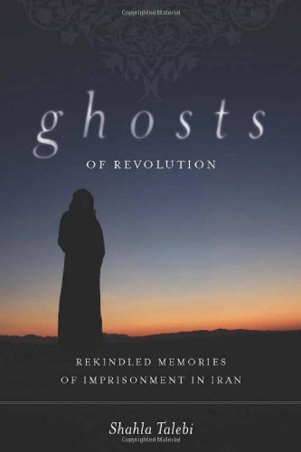 [PDF] Ghosts of Revolution: Rekindled Memories of Imprisonment in Iran Free Download | Publisher : Stanford University Press | Category : Biographies | ISBN 10 : 0804772010 | ISBN 13 : 9780804772013