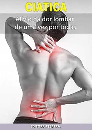 Ciática: como aliviar a dor lombar de uma vez por todas ...