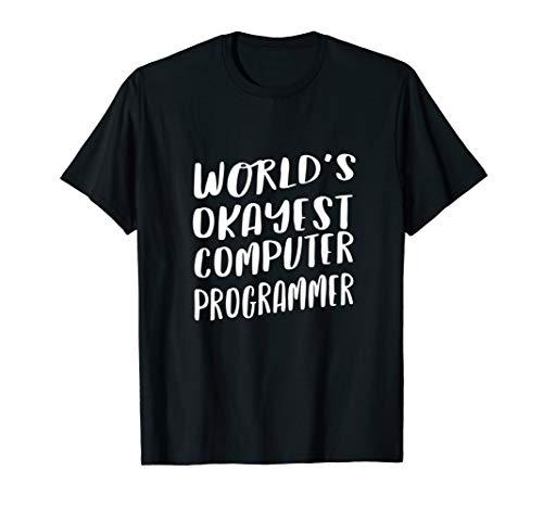 - World's Okayest Computer Programmer Funny Best T-Shirt