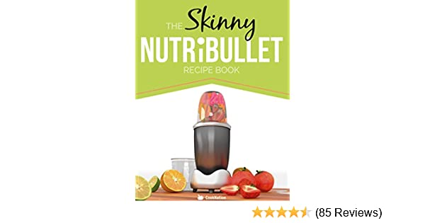 The skinny nutribullet recipe book 80 delicious nutritious the skinny nutribullet recipe book 80 delicious nutritious healthy smoothie recipes burn fat lose weight and feel great fandeluxe Images