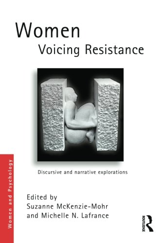 Women Voicing Resistance: Discursive and narrative explorations (Women and Psychology)