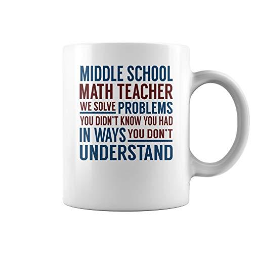 Middle School Math Teacher Solve Problems Mug - Coffee Mug (White) ()