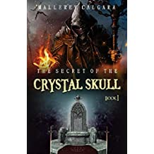 The Secret Of The Crystal Skull (English Edition)