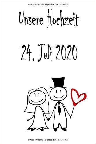 Unsere Hochzeit 24 Juli 2020 Hochzeitsplaner