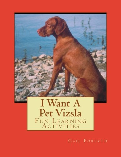 I Want A Pet Vizsla: Fun Learning Activities PDF