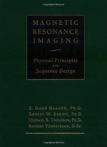 Magnetic Resonance Imaging: Physical Principles and...