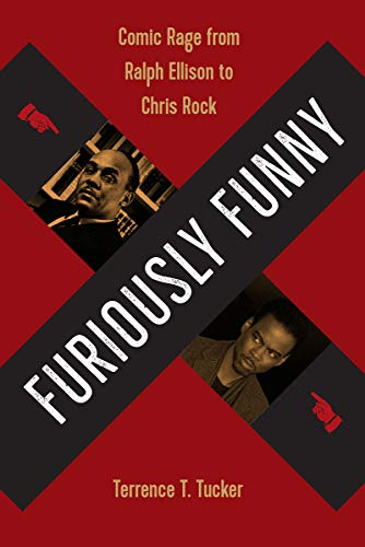 Furiously Funny: Comic Rage from Ralph Ellison to Chris Rock (Best African American Stand Up Comedians)