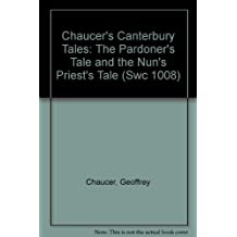 Chaucer's Canterbury Tales: The Pardoner's Tale and the Nun's Priest's Tale