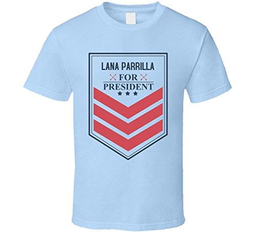 LANA PARRILLA For President Funny Best Ever Female Celeb ...