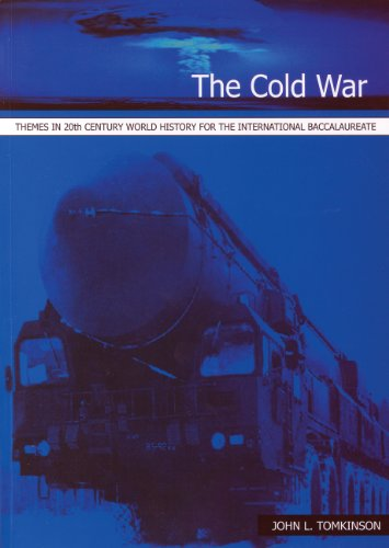 The Cold War (Themes in 20th Century World History for the International Baccalaurea)
