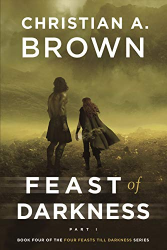 Feast of Darkness, Part I (Four Feasts till Darkness Book 4)
