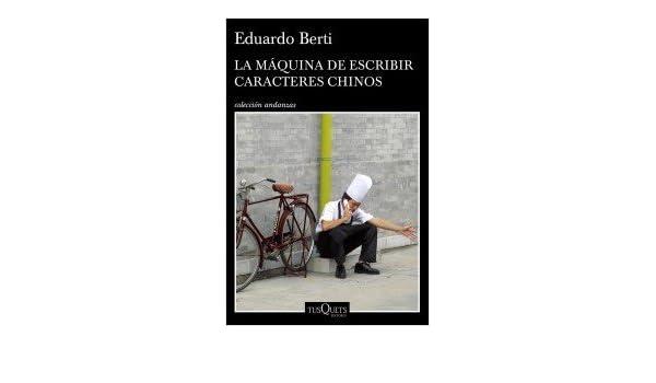 Libro De Fútbol: La Maquina De Escribir Caracteres Chinos: Eduardo Berti: 9789876704724: Amazon.com: Books