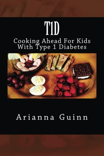T1D: Cooking Ahead For Kids With Type 1 Diabetes