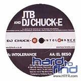 DJ Chuck E And Jtb / Intolerance