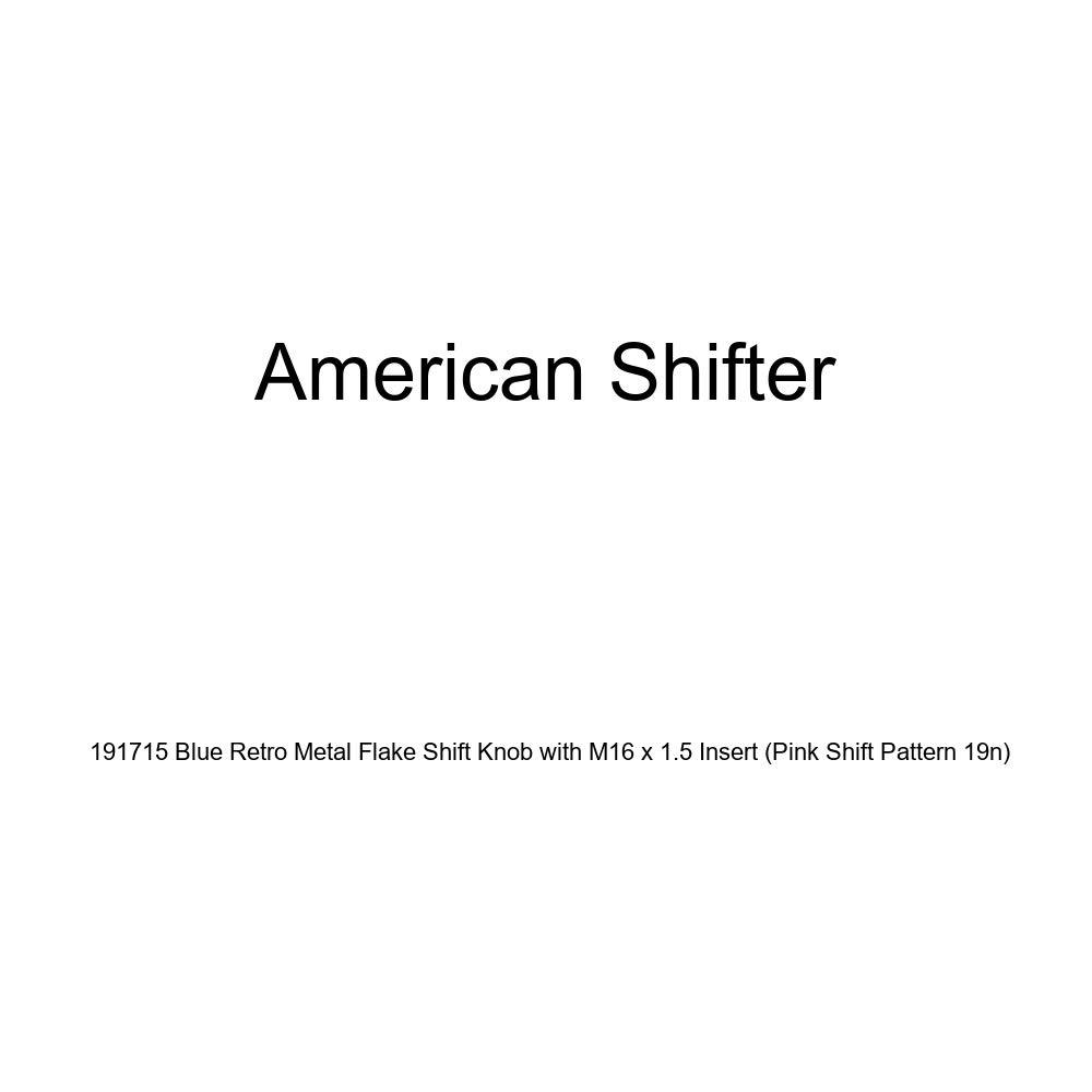 American Shifter 191715 Blue Retro Metal Flake Shift Knob with M16 x 1.5 Insert Pink Shift Pattern 19n