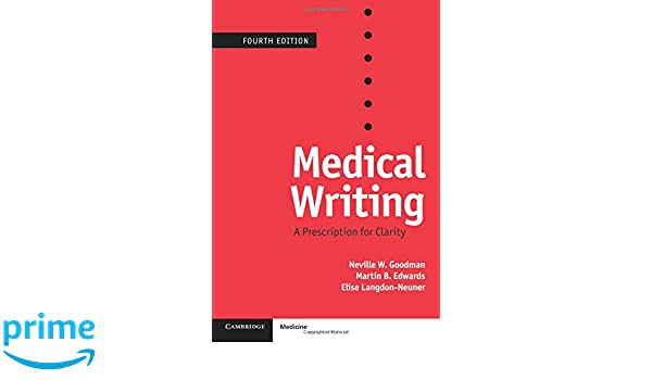 Medical writing a prescription for clarity neville w goodman medical writing a prescription for clarity neville w goodman martin b edwards elise langdon neuner andy black 9781107628151 amazon books fandeluxe Choice Image