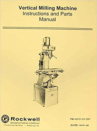 Rockwell Vertical Milling Machine 21 100 Operating And Parts Manual
