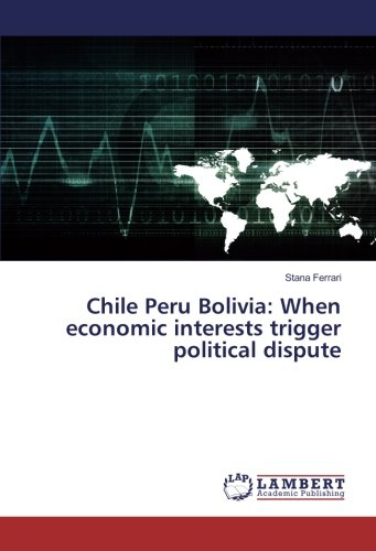 Chile Peru Bolivia: When economic interests trigger political - Ferrari Chile