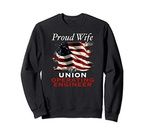 Patriotic American Flag Union Operating Engineer Wife  Sweatshirt