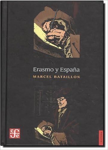 Erasmo y Espana: Amazon.es: Bataillon, Marcel: Libros