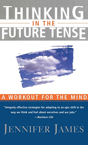 Download Thinking in the Future Tense: Leadership Skills for a New