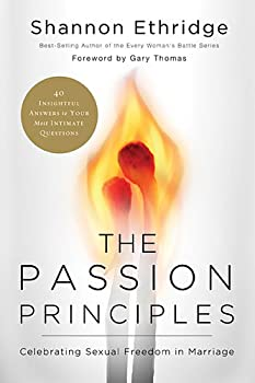 The Passion Principles: Celebrating Sexual Freedom in Marriage 0849964474 Book Cover