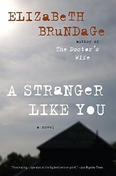 A Stranger Like You: A Novel by [Brundage, Elizabeth]