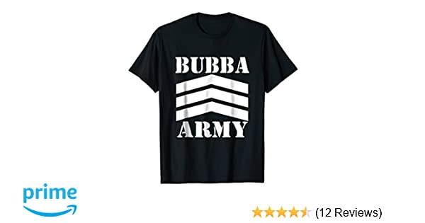6aae73c4 Amazon.com: BUBBA ARMY (with White logo) - OFFICIAL BUBBA ARMY T-SHIRT:  Clothing