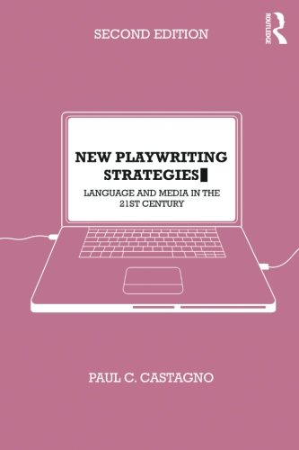New Playwriting Strategies: Language and Media in the 21st Century by Routledge