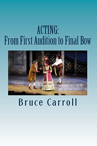 Acting: From First Audition to Final Bow