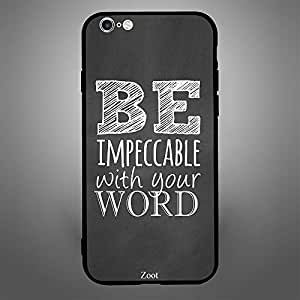 iPhone 6 Plus Be Impeccable with your Word