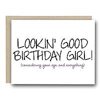Funny Birthday Card - Lookin' Good Birthday Girl