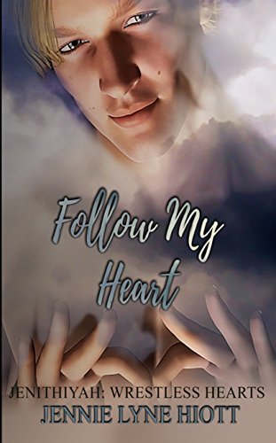 Follow My Heart (Jenithiyah: Wrestless Hearts Book 1)
