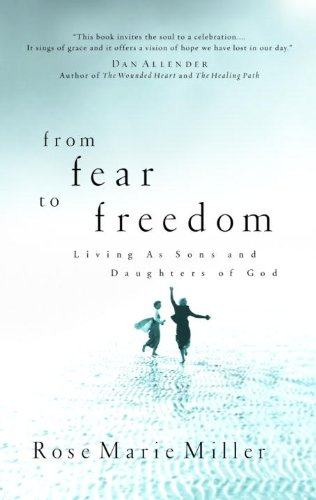 - From Fear to Freedom: Living as Sons and Daughters of God