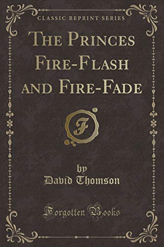The Princes Fire-Flash and Fire-Fade (Classic Reprint) ()
