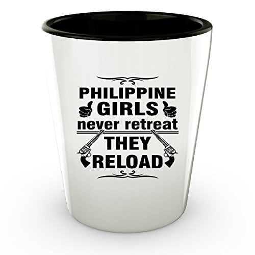 THE PHILIPPINES PHILIPPINE Shot Glass - Good Gifts for Girls - Unique Coffee Cup - Never Retreat They Reload - Decor Decal Souvenirs Memorabilia