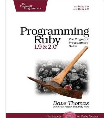 Programming Ruby 1.9 & 2.0: The Pragmatic Programmers' Guide (The Facets of Ruby) (Paperback) - Common by The Pragmatic Programmers
