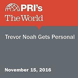 Trevor Noah Gets Personal