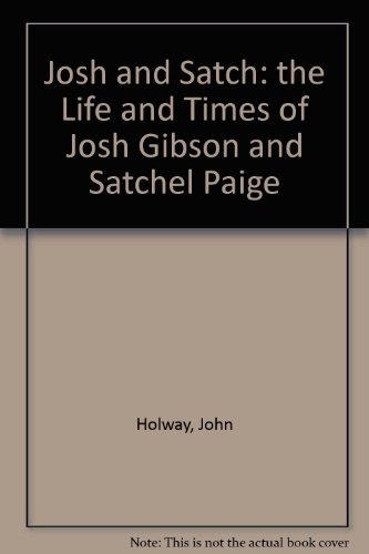 Josh and Satch: The Life and Times of Josh Gibson and Satchel Paige (Satchel Clover)