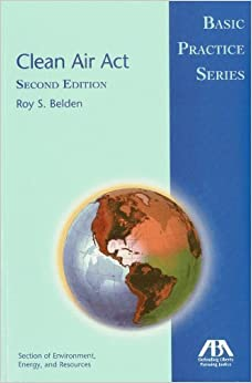 Clean Air Act: Basic Practice Series by Roy S. Belden (2013-02-26)
