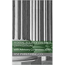 Federal Rules of Evidence (2019 Edition): with Advisory Committee Notes